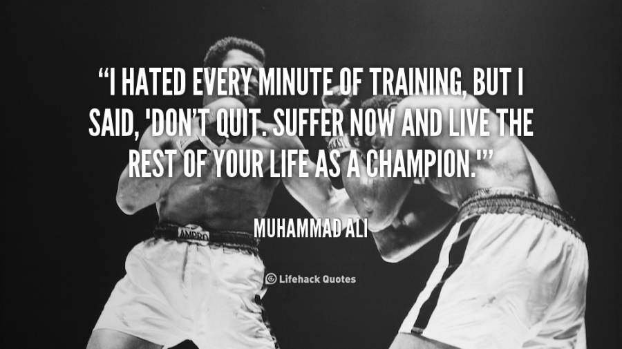 quote-Muhammad-Ali-i-hated-every-minute-of-training-but-88358
