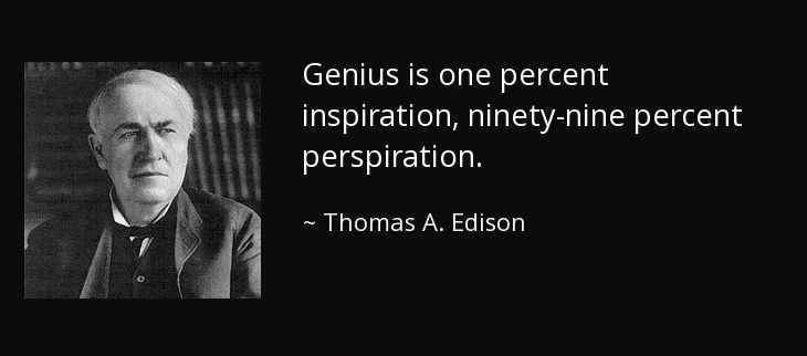 quote-genius-is-one-percent-inspiration-ninety-nine-percent-perspiration-thomas-a-edison-8-65-02